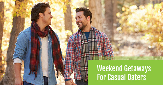 Weekend Getaways For Casual Daters