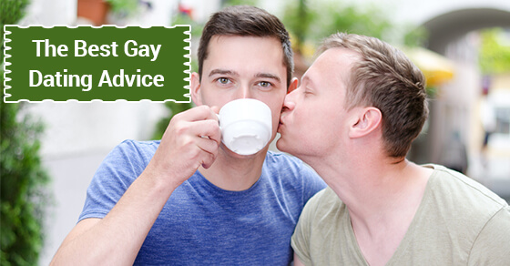The Best Gay Dating Advice