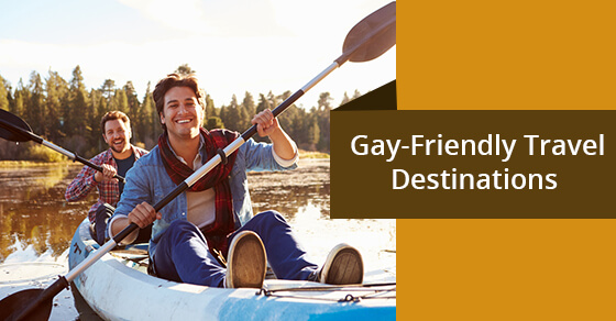 Gay-Friendly Travel Destinations