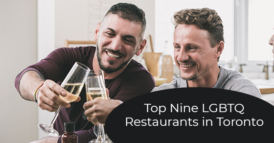 Top Nine LGBTQ Restaurants in Toronto