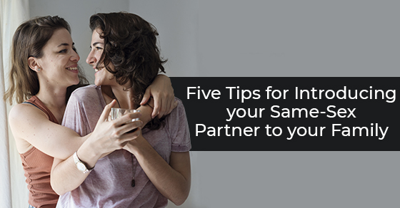 Five Tips for Introducing your Same-Sex Partner to your Family